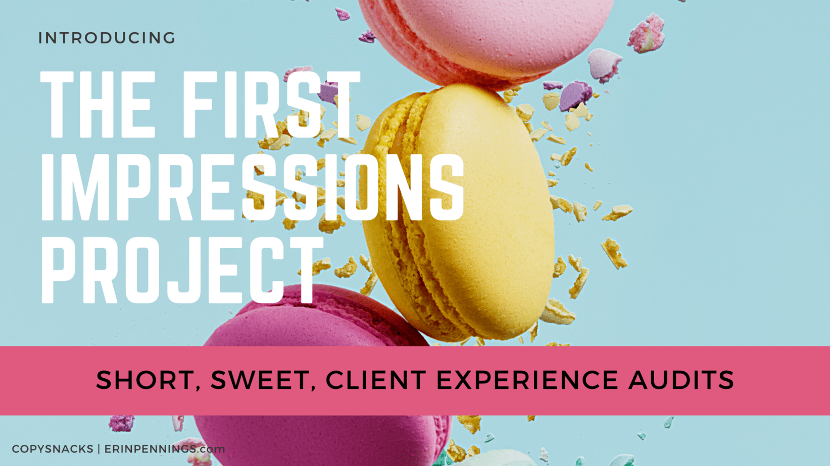 The First Impressions Project: Short, Sweet Client Experience Audits