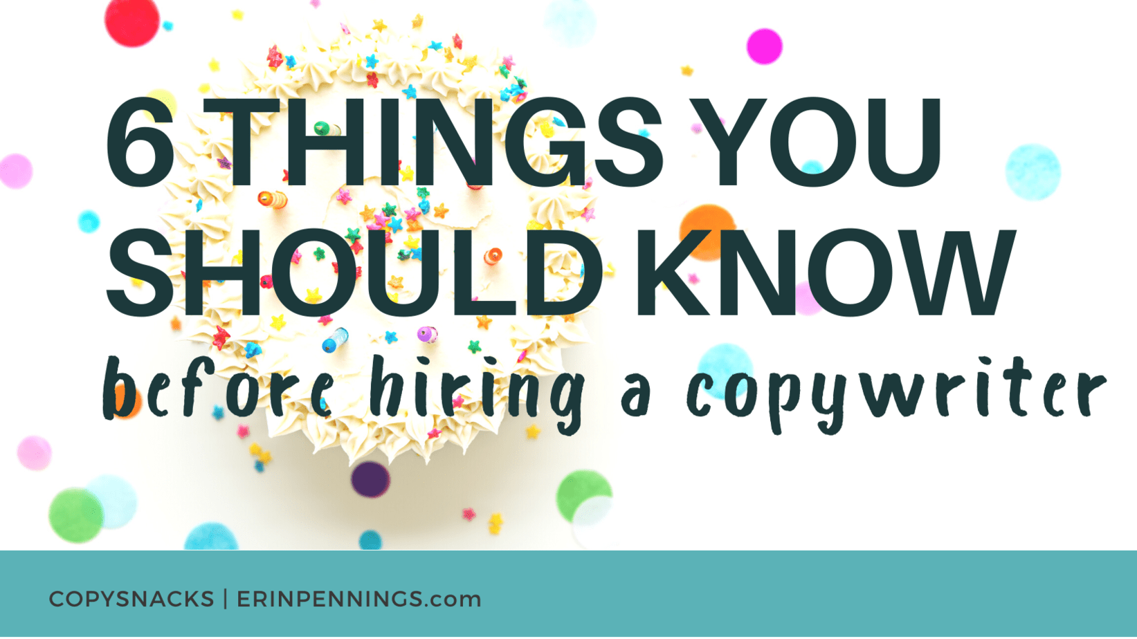 6 Things You Should Know Before Hiring a Copywriter