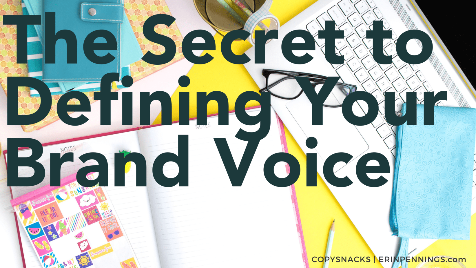 The Secret to Defining Your Brand Voice