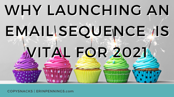 Why Launching an Email Sequence is vital for 2021