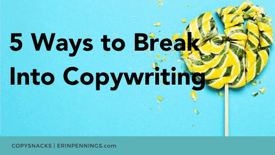 5 Ways to Break Into Copywriting