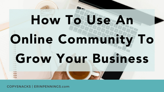 How To Use An Online Community To Grow Your Business