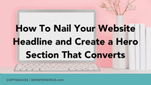 How To Nail Your Website Headline and Create a Hero Section That Converts